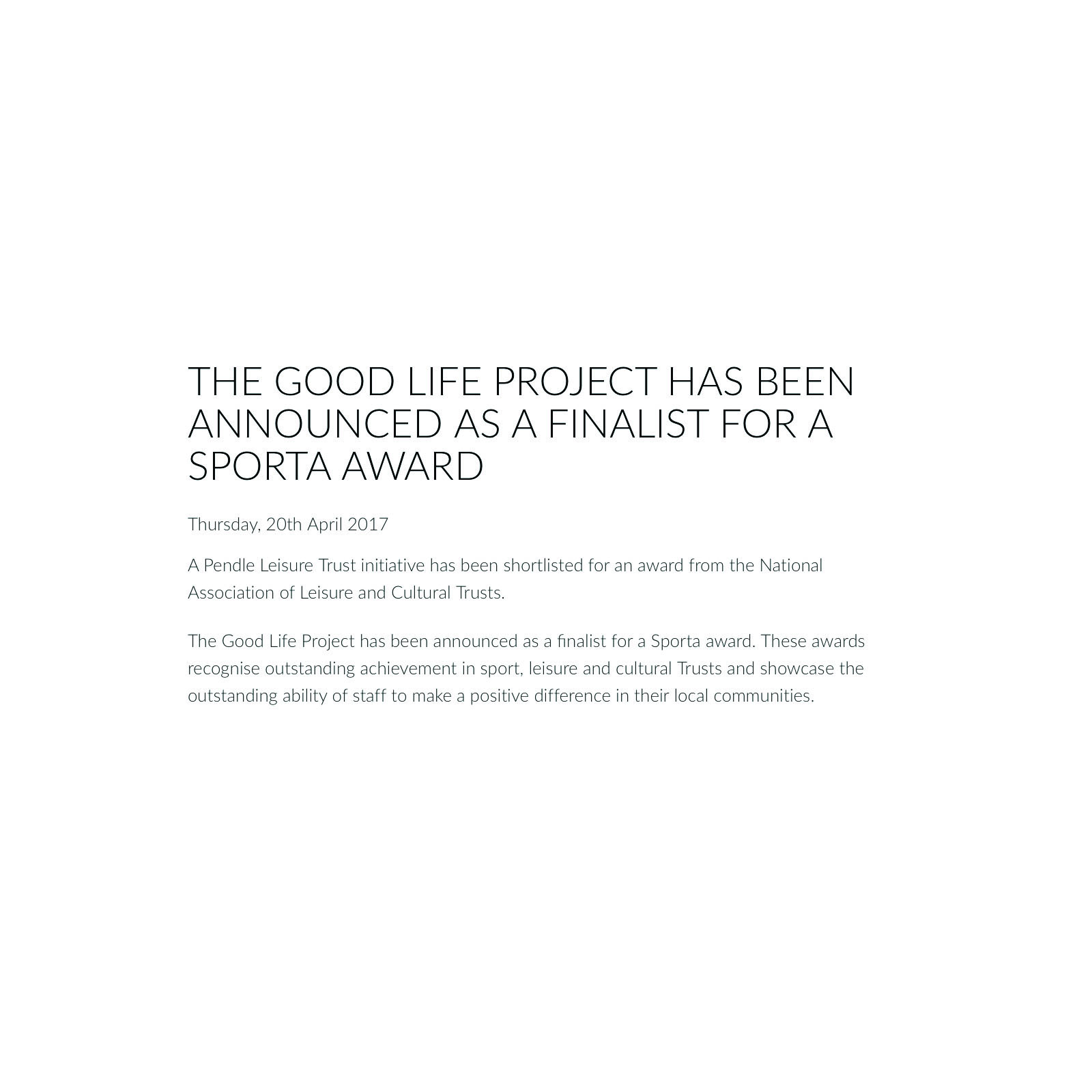 The Good Life Project was runner up for the recognition of outstanding achievement in sport, leisure and cultural Trusts and showcase the outstanding ability of staff to make a positive difference in their local communities.